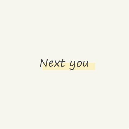 Next you